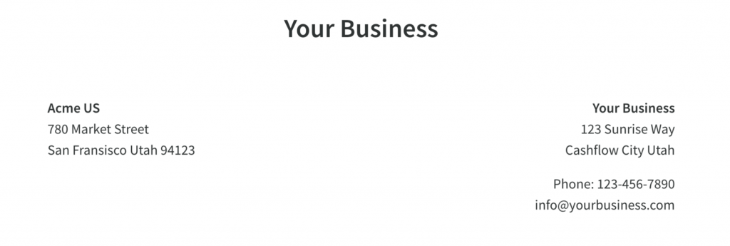 Your business information like address, phone, and email